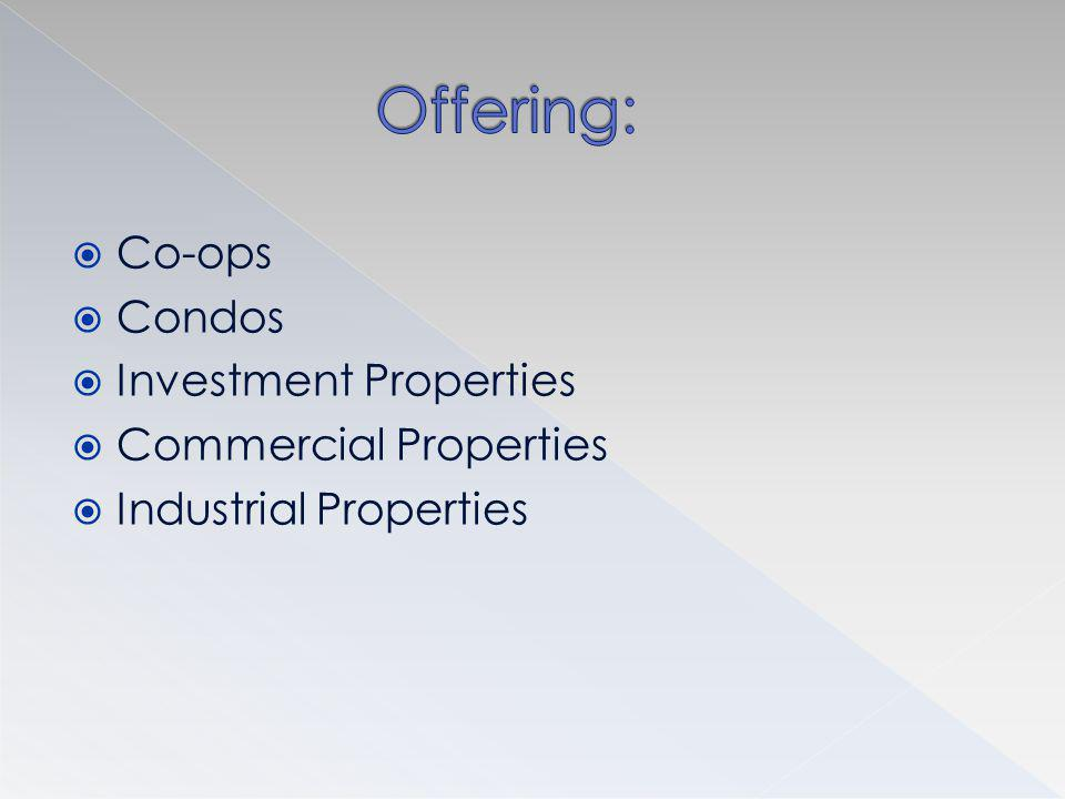 Co-ops Condos Investment Properties Commercial Properties Industrial Properties