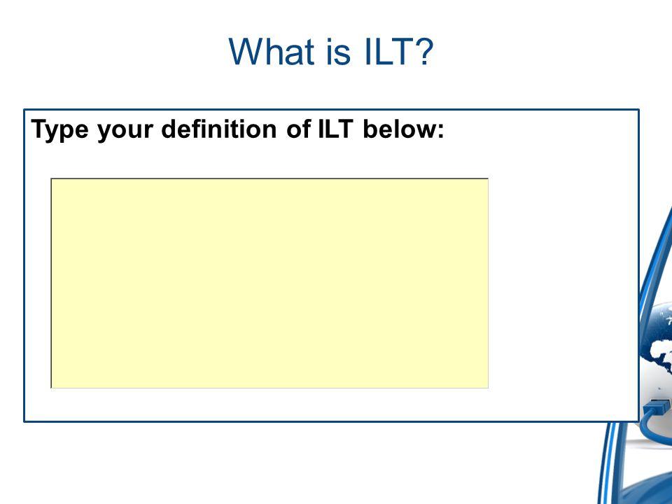 What is ILT.