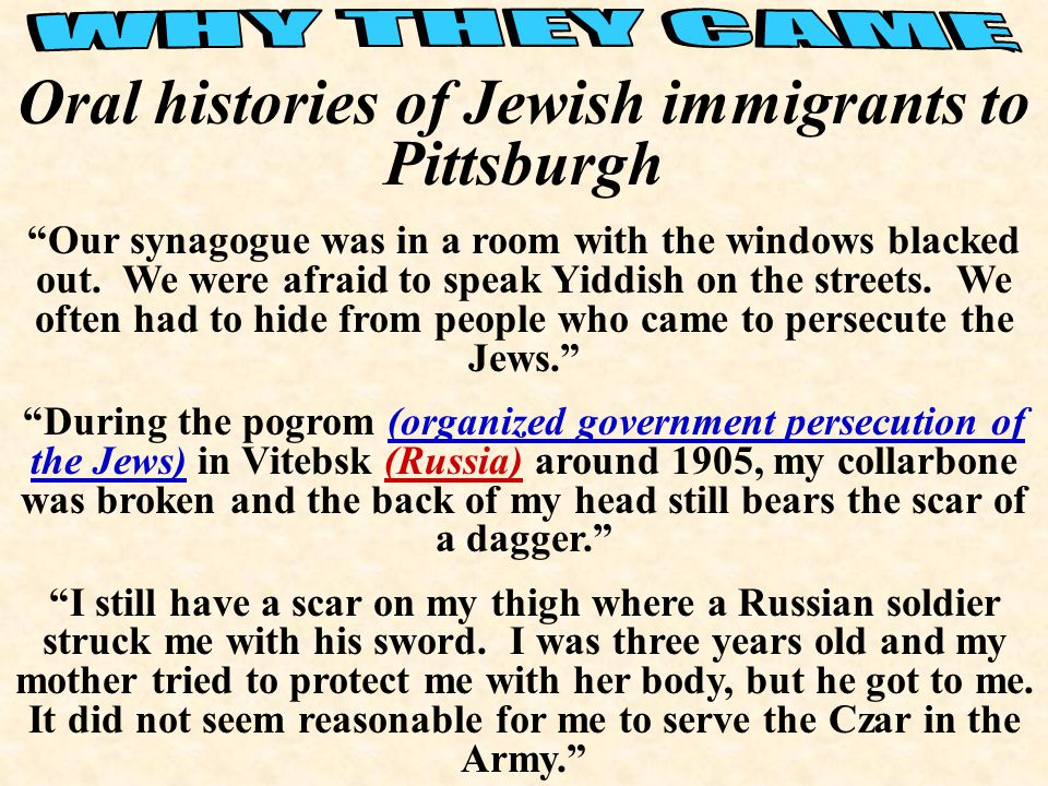 Oral histories of Jewish immigrants to Pittsburgh Our synagogue was in a room with the windows blacked out.
