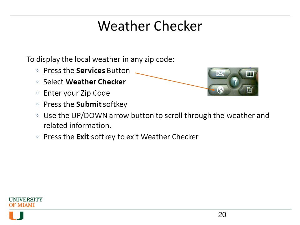 Weather Checker 20 To display the local weather in any zip code: Press the Services Button Select Weather Checker Enter your Zip Code Press the Submit