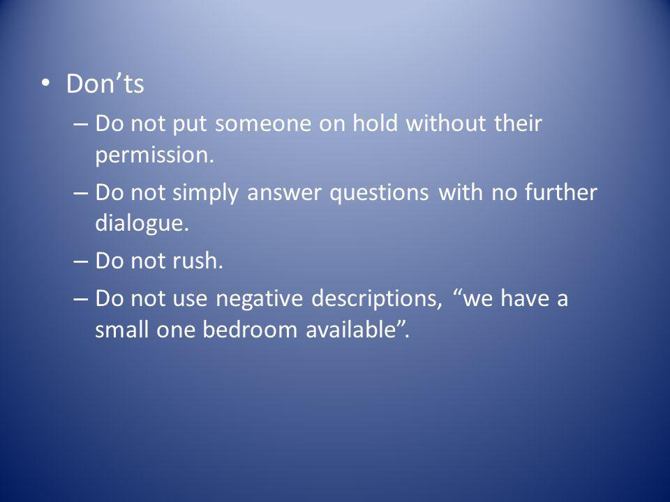 Donts – Do not put someone on hold without their permission.