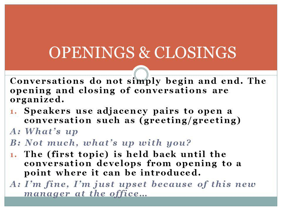 OPENING TELEPHONE CONVERSATIONS: Opening of telephone conversations follows a certain sequence: 1.