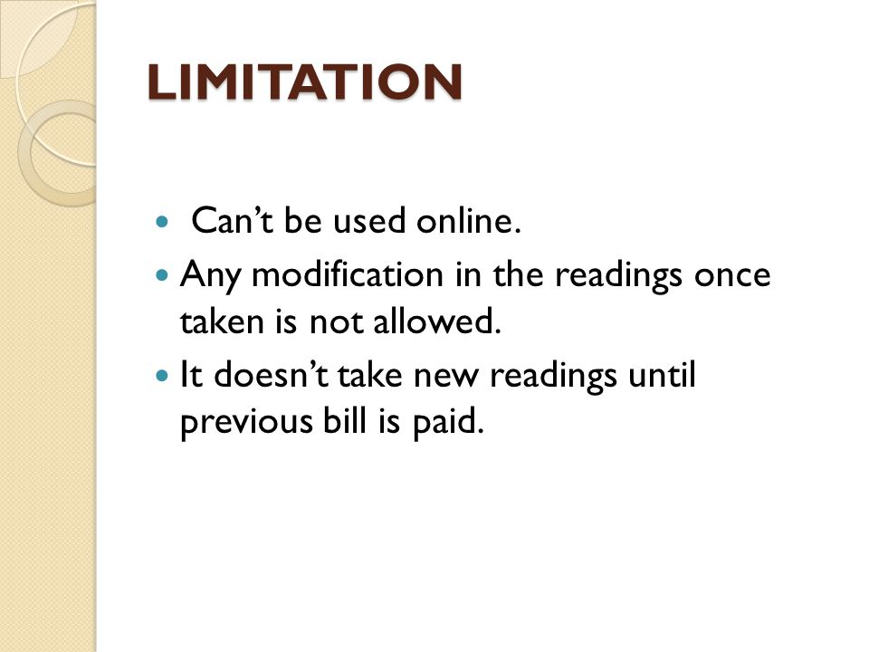 LIMITATION Cant be used online.Any modification in the readings once taken is not allowed.