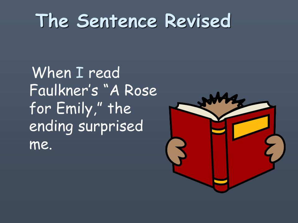 The Problem Examined l Reading Faulkners A Rose for Emily, the ending surprised me.