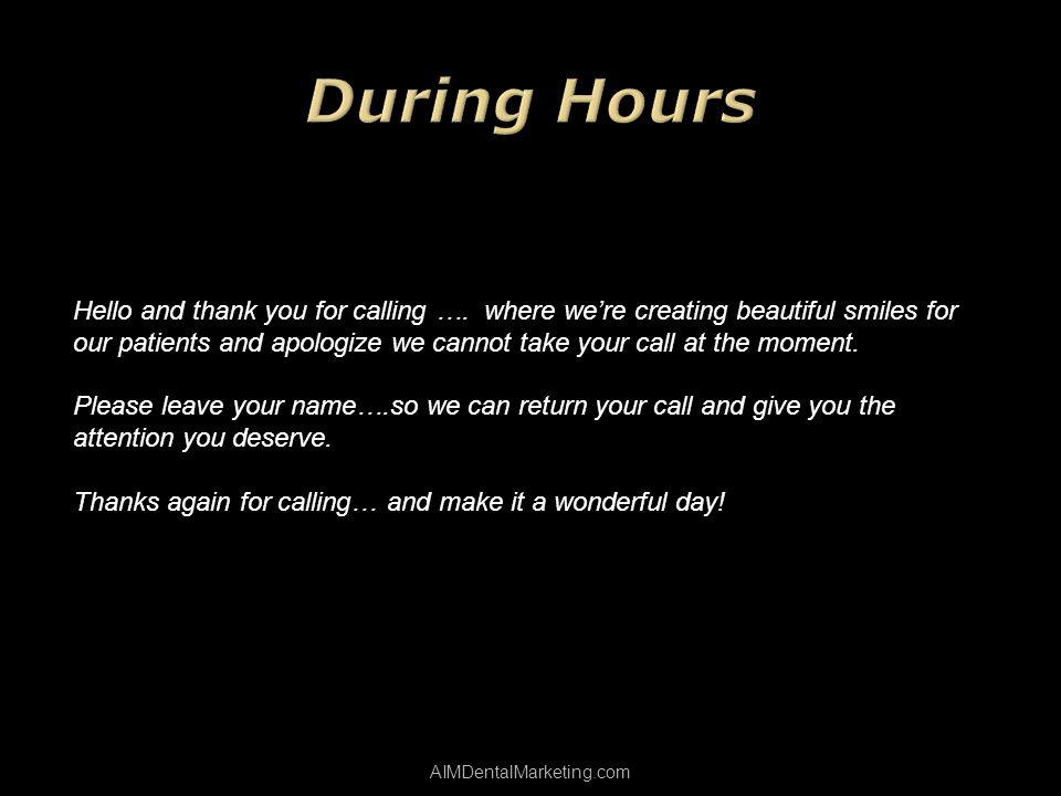 AIMDentalMarketing.com Hello and thank you for calling ….