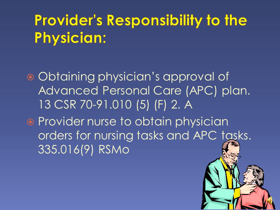 Providers supervisor, manager or nurse to make recommendations: service plan changes termination of services 19 CSR 15-7.021 (18) (L) and (20) (D) 13