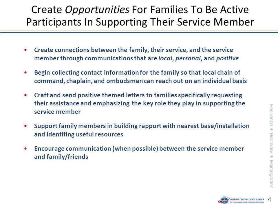 4 Create connections between the family, their service, and the service member through communications that are local, personal, and positive Begin col