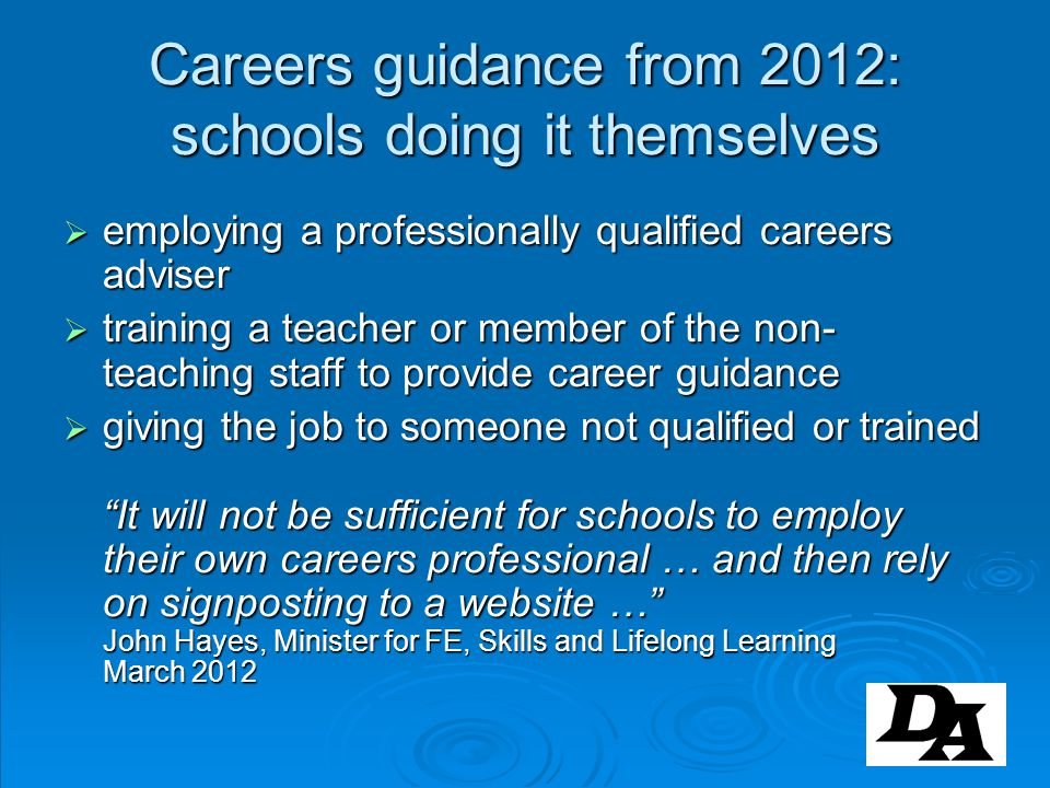 Careers guidance from 2012: schools doing it themselves employing a professionally qualified careers adviser employing a professionally qualified care