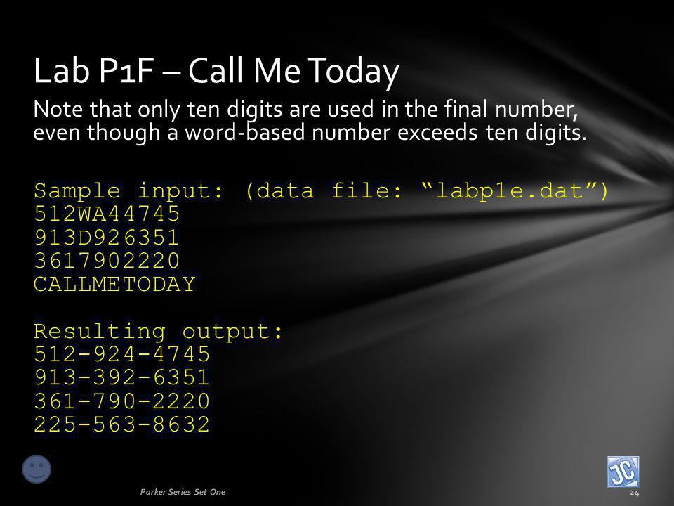 Note that only ten digits are used in the final number, even though a word-based number exceeds ten digits. Sample input: (data file: labp1e.dat) 512W