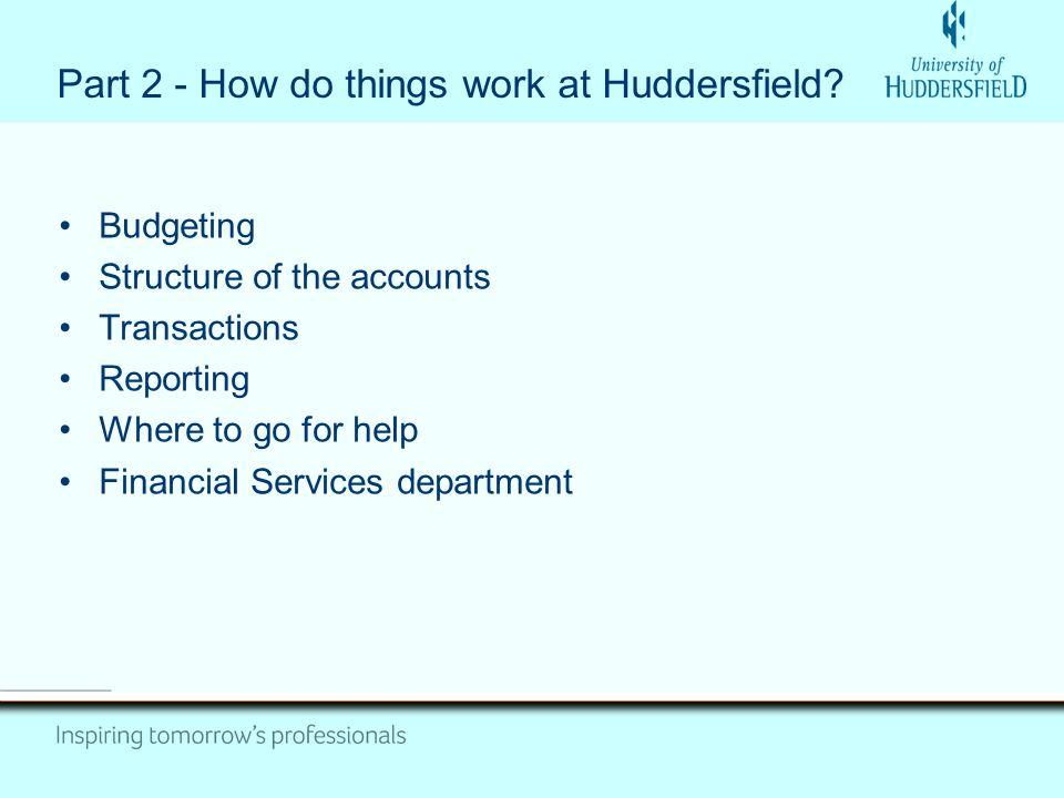 Part 2 - How do things work at Huddersfield.