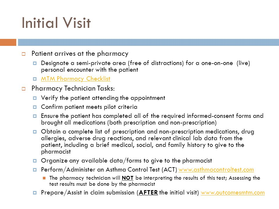 Initial Visit Patient arrives at the pharmacy Designate a semi-private area (free of distractions) for a one-on-one (live) personal encounter with the