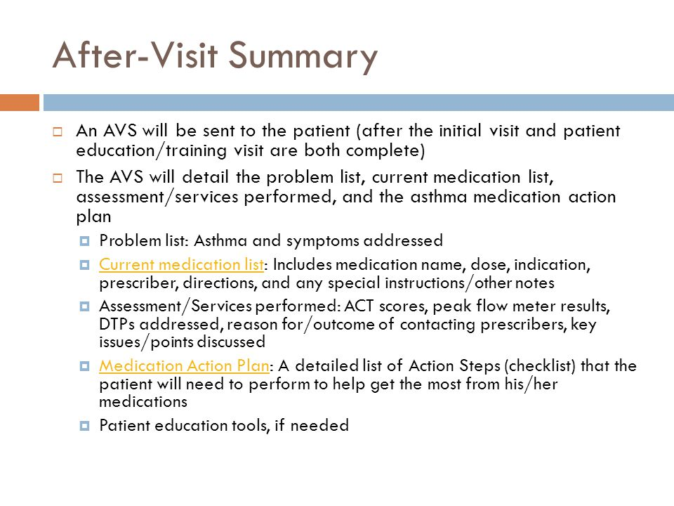 After-Visit Summary An AVS will be sent to the patient (after the initial visit and patient education/training visit are both complete) The AVS will d