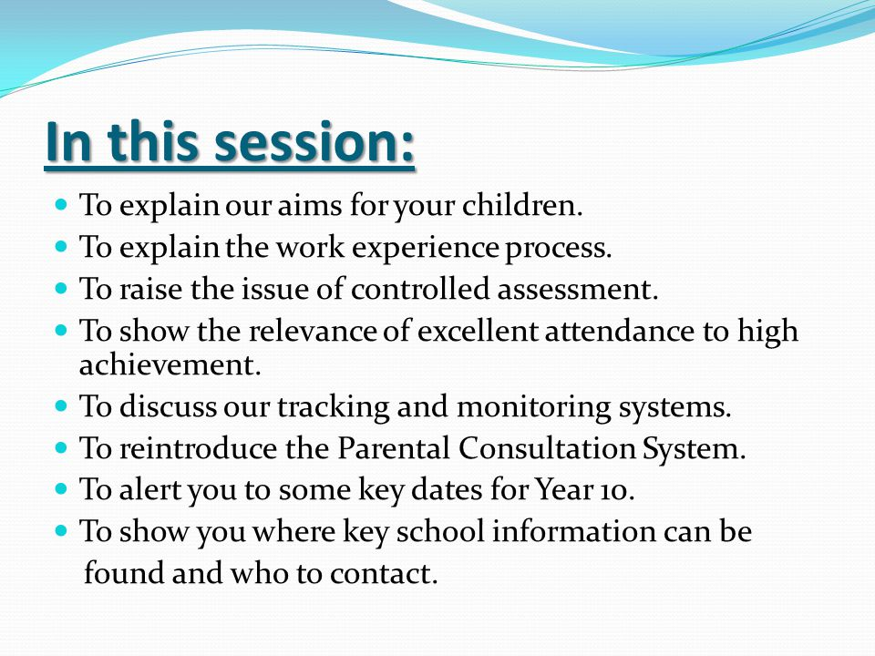In this session: To explain our aims for your children.