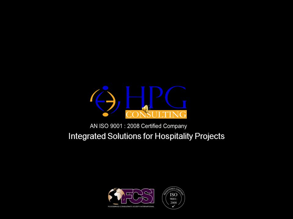 Click to edit Master text styles – Second level Third level – Fourth level » Fifth level About HPG Consulting Integrated Solutions for Hospitality Projects In existence from 1999 Focus on food service planning Young industry professionals Hands on experience in projects viz.