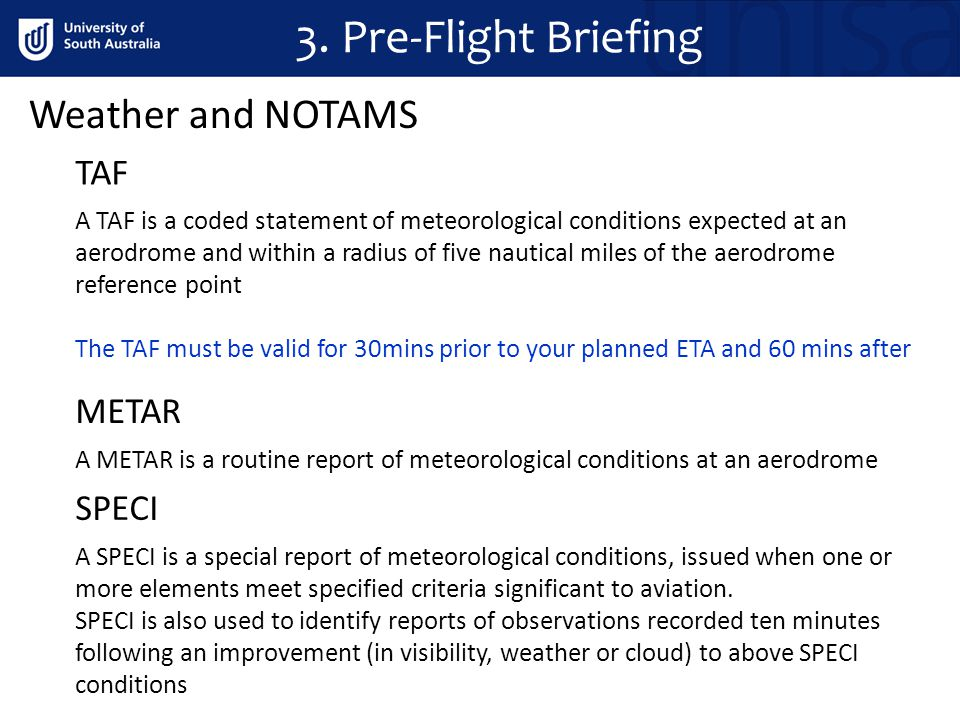 A TAF is a coded statement of meteorological conditions expected at an aerodrome and within a radius of five nautical miles of the aerodrome reference