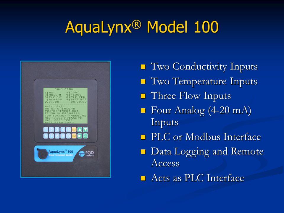 AquaLynx ® Model 100 Two Conductivity Inputs Two Temperature Inputs Three Flow Inputs Four Analog (4-20 mA) Inputs PLC or Modbus Interface Data Loggin