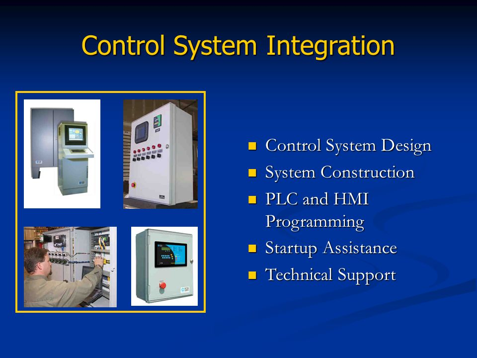 Control System Integration Control System Design System Construction PLC and HMI Programming Startup Assistance Technical Support