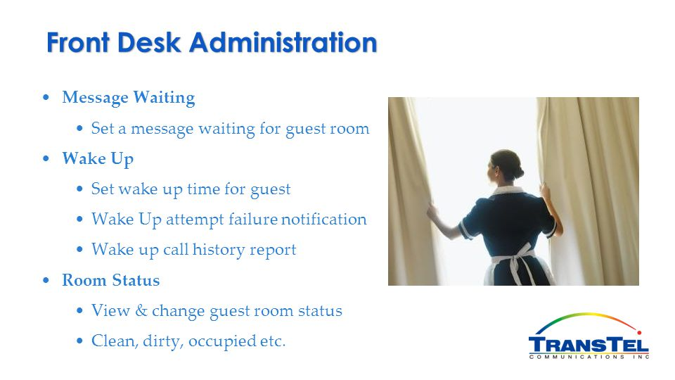 Message Waiting Set a message waiting for guest room Wake Up Set wake up time for guest Wake Up attempt failure notification Wake up call history repo