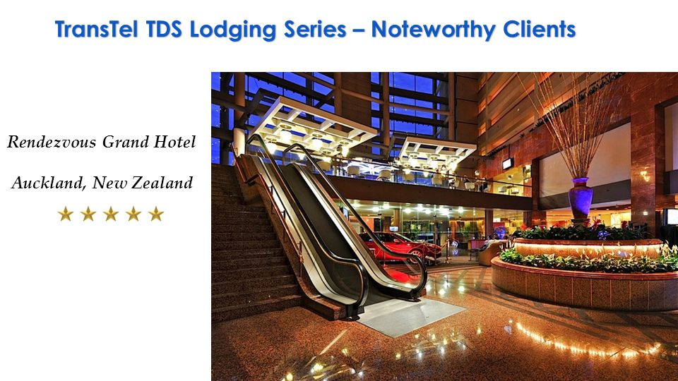 TransTel TDS Lodging Series – Noteworthy Clients Rendezvous Grand Hotel Auckland, New Zealand