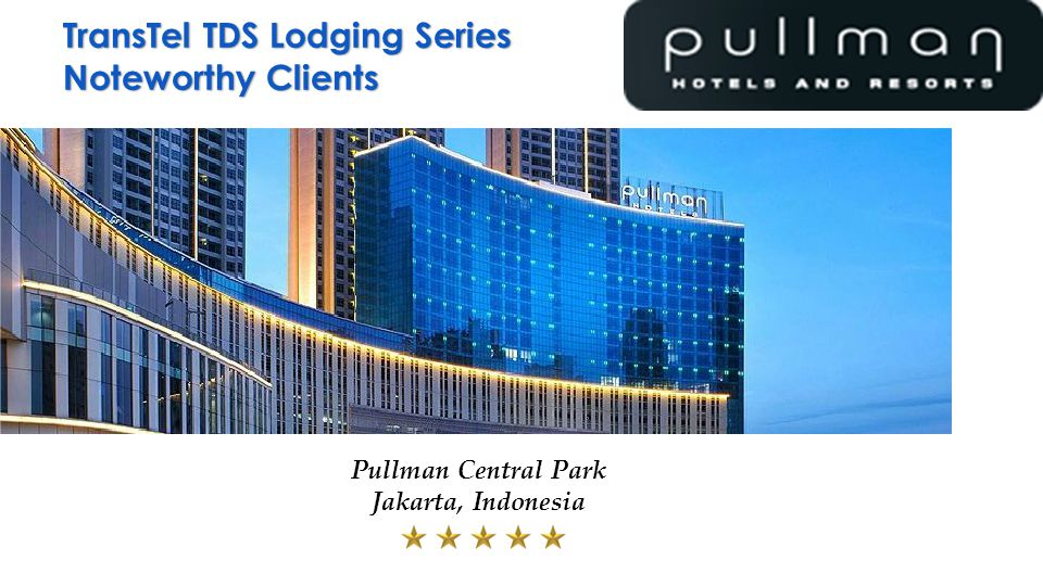 TransTel TDS Lodging Series Noteworthy Clients Pullman Central Park Jakarta, Indonesia