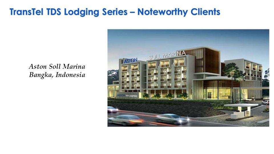TransTel TDS Lodging Series – Noteworthy Clients Aston Soll Marina Bangka, Indonesia