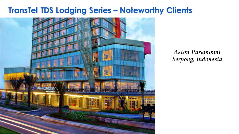 TransTel TDS Lodging Series – Noteworthy Clients Aston Paramount Serpong, Indonesia