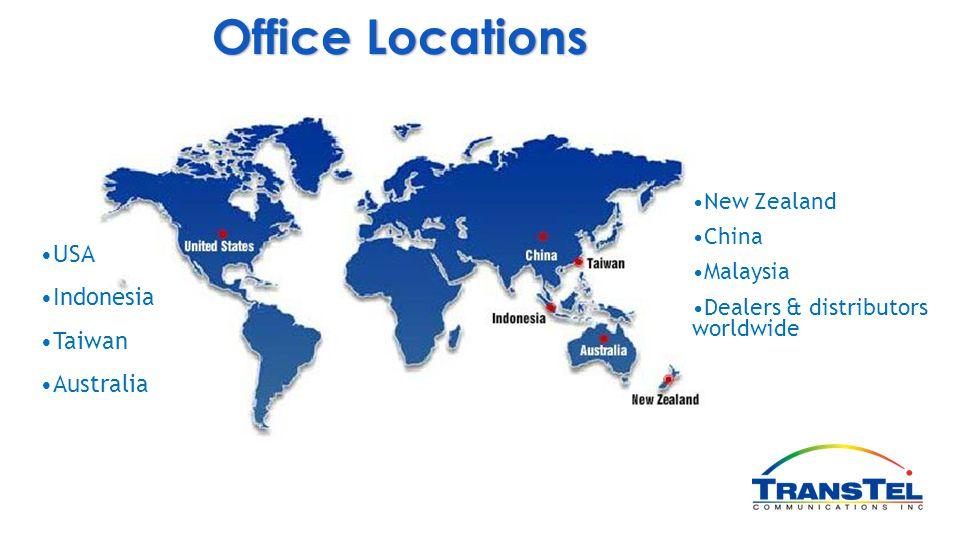 Office Locations New Zealand China Malaysia Dealers & distributors worldwide USA Indonesia Taiwan Australia