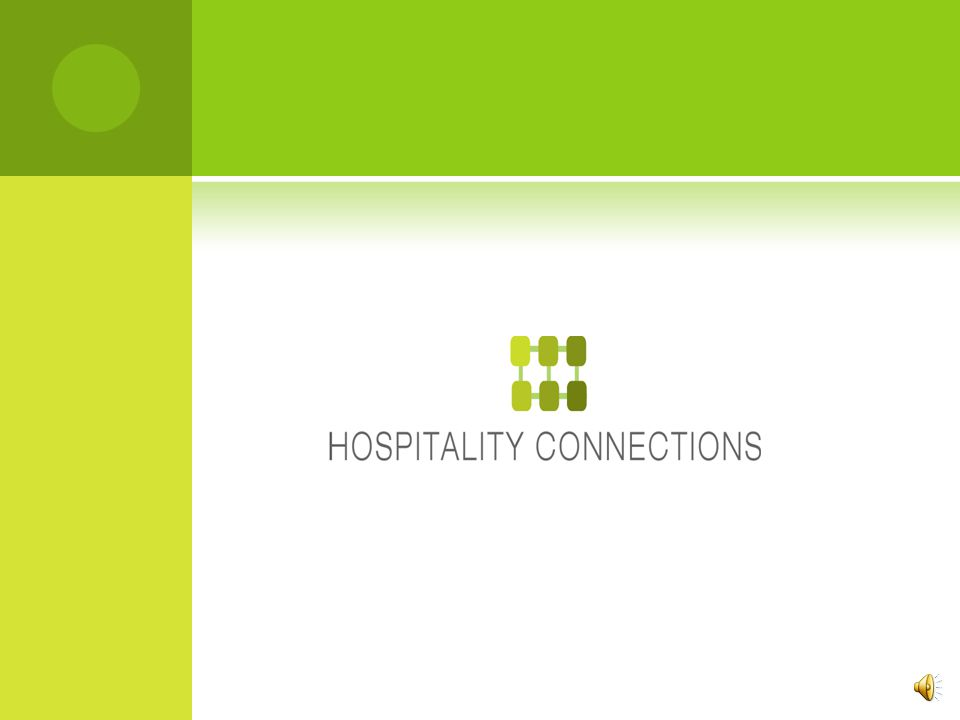 Hospitality Connections goals are simple…….3.