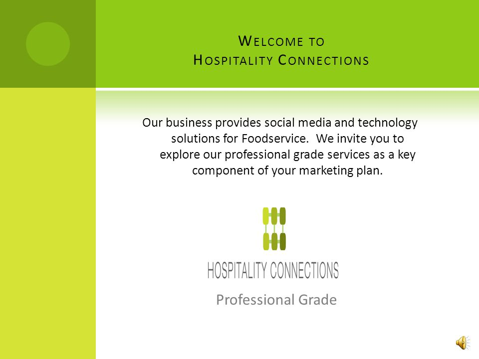 Campaign planning Our Services Research Monthly tracking and reporting of your SM results New and innovative products to grow your business Daily content postings Your personal account executive manages At Hospitality Connections, customer satisfaction is our first priority.