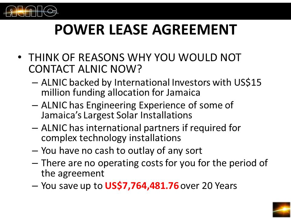 POWER LEASE AGREEMENT THINK OF REASONS WHY YOU WOULD NOT CONTACT ALNIC NOW.