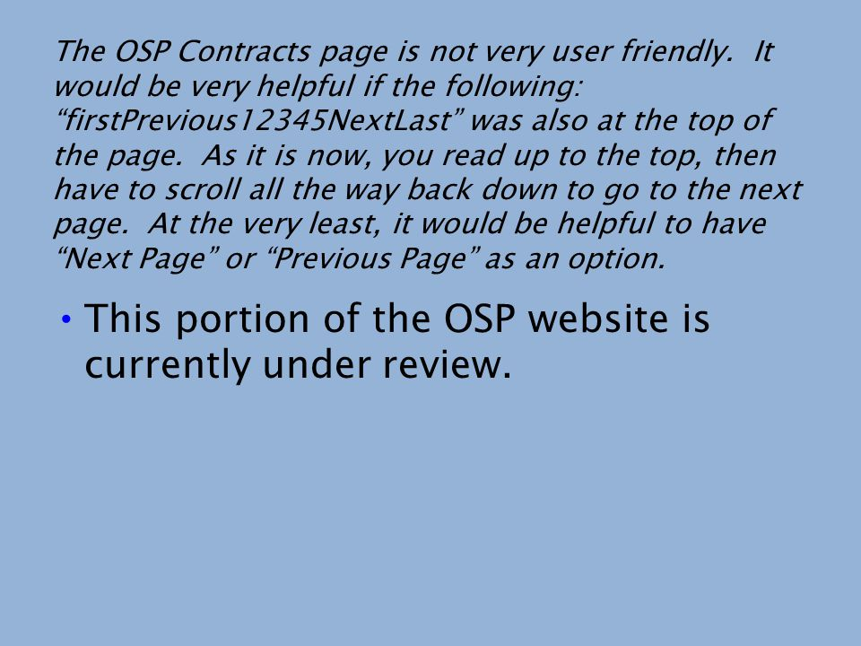 The OSP Contracts page is not very user friendly. It would be very helpful if the following: firstPrevious12345NextLast was also at the top of the pag
