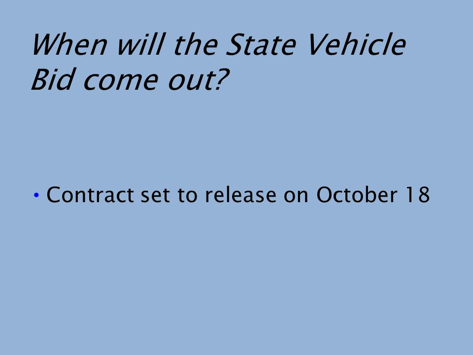 When will the State Vehicle Bid come out? Contract set to release on October 18