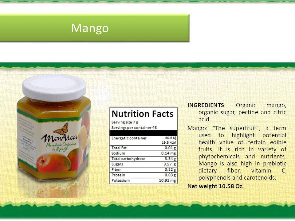 Mango INGREDIENTS: Organic mango, organic sugar, pectine and citric acid.