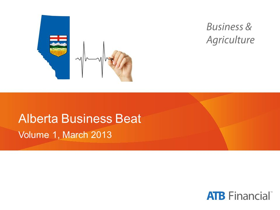 Alberta Business Beat Volume 1, March 2013