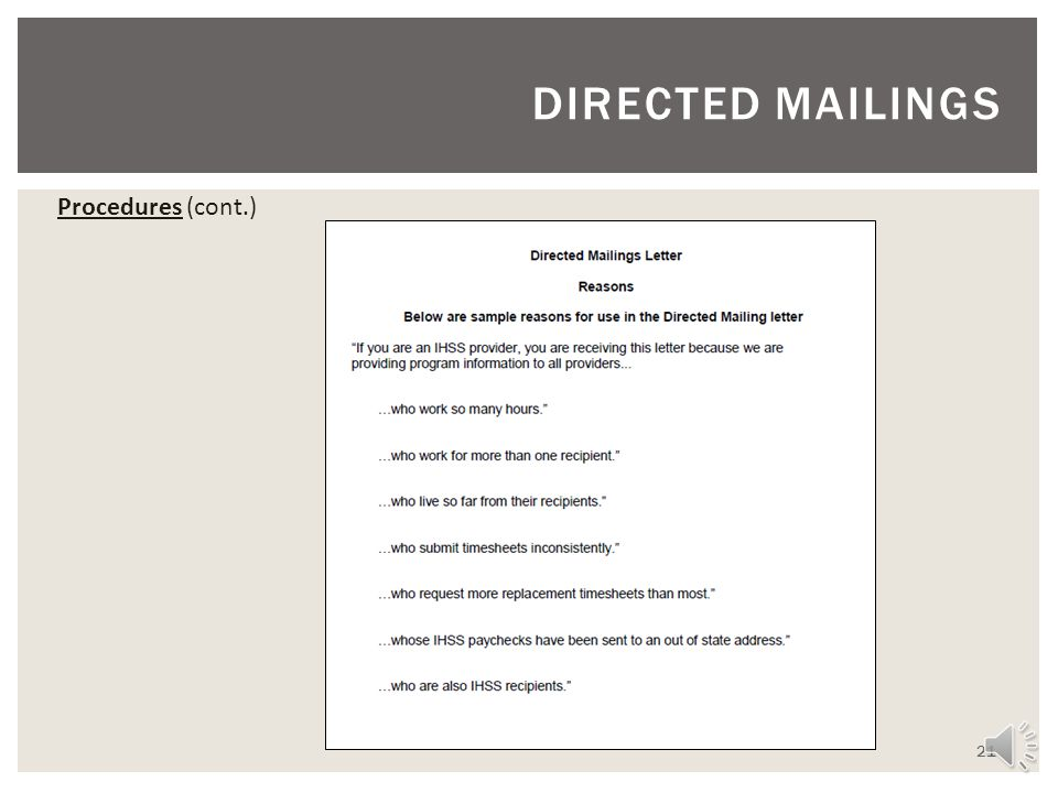 DIRECTED MAILINGS Procedures 20 Provides the Reason the Letter Was Sent Addressed to the IHSS Provider Copied to the IHSS Consumer Provides Important