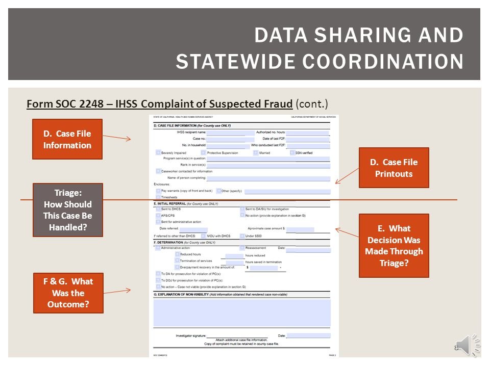 8 DATA SHARING AND STATEWIDE COORDINATION Form SOC 2248 – IHSS Complaint of Suspected Fraud (cont.) D.