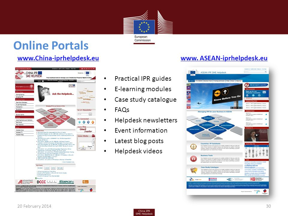 Online Portals 30 Practical IPR guides E-learning modules Case study catalogue FAQs Helpdesk newsletters Event information Latest blog posts Helpdesk videos www.