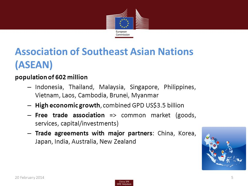 Association of Southeast Asian Nations (ASEAN) population of 602 million – Indonesia, Thailand, Malaysia, Singapore, Philippines, Vietnam, Laos, Cambo