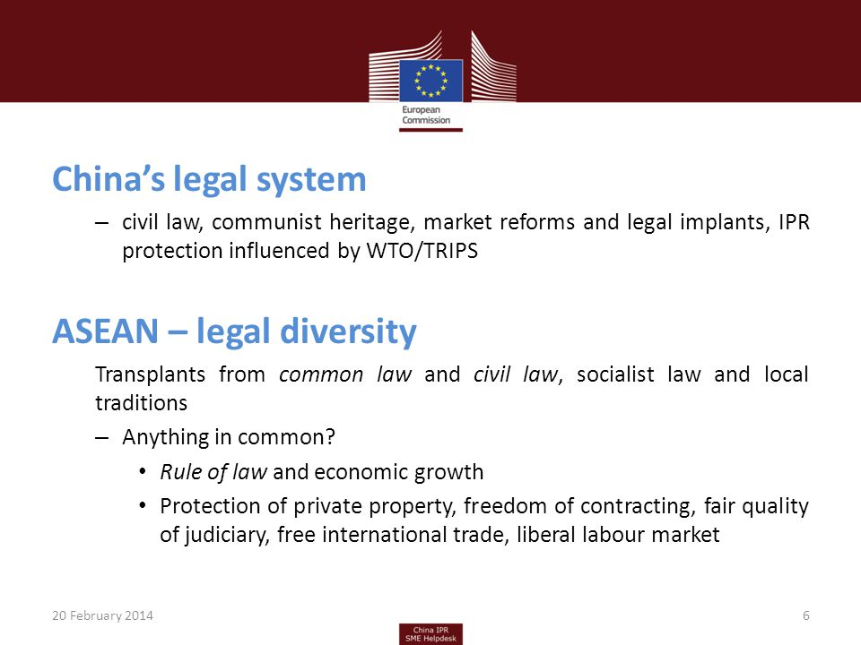 Chinas legal system – civil law, communist heritage, market reforms and legal implants, IPR protection influenced by WTO/TRIPS ASEAN – legal diversity Transplants from common law and civil law, socialist law and local traditions – Anything in common.