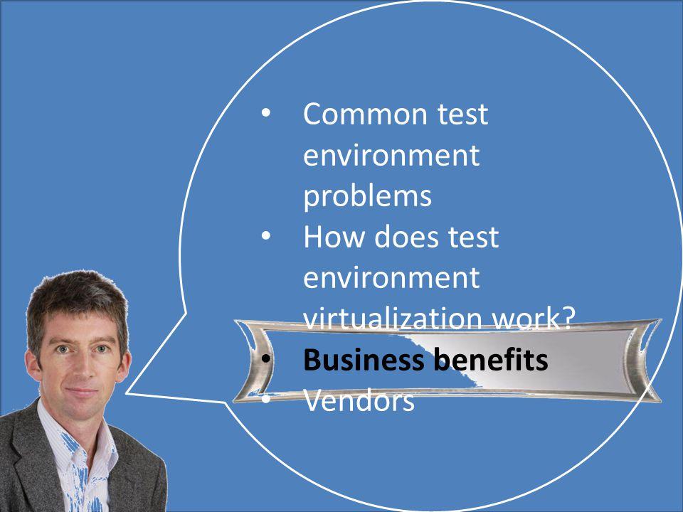Mark Walton CzechTest 2013 «Virtual Test Environment» 31 (43) Slide 31 (300) Common test environment problems How does test environment virtualization