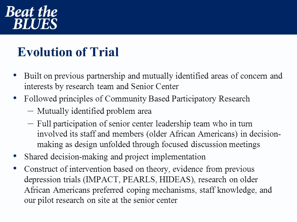 Evolution of Trial Built on previous partnership and mutually identified areas of concern and interests by research team and Senior Center Followed pr