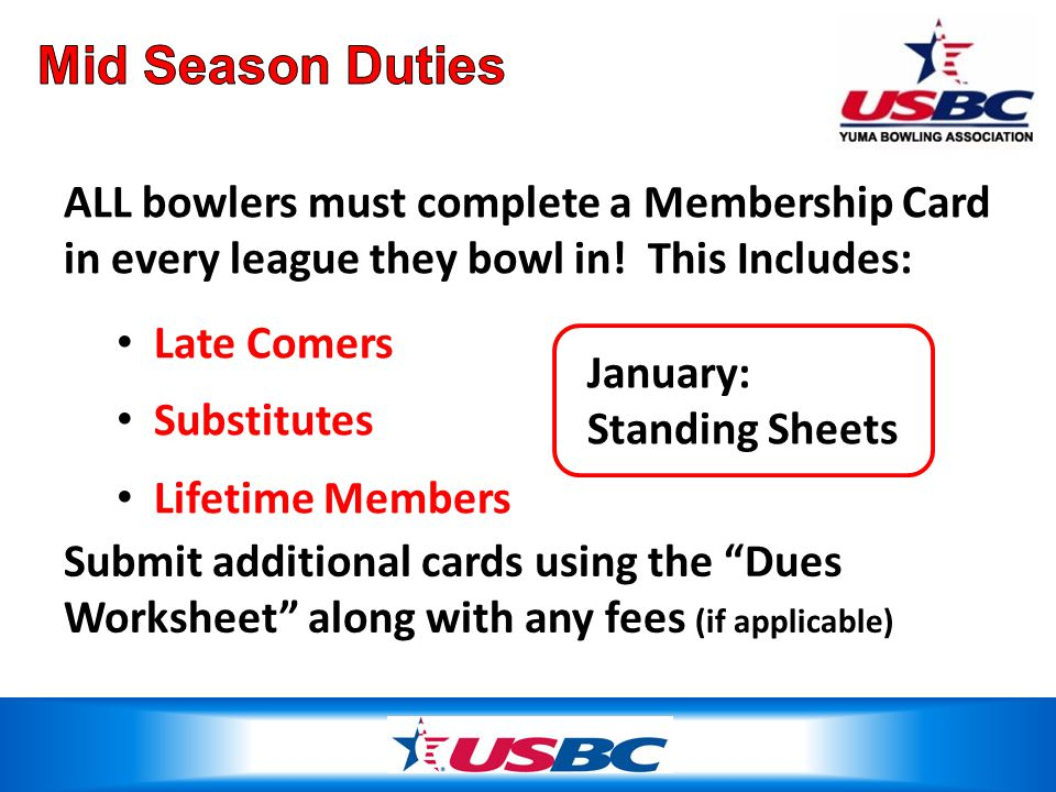 ALL bowlers must complete a Membership Card in every league they bowl in! This Includes: Late Comers Substitutes Lifetime Members Submit additional ca