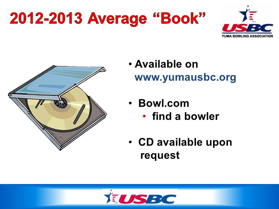 Available on www.yumausbc.org Bowl.com find a bowler CD available upon request