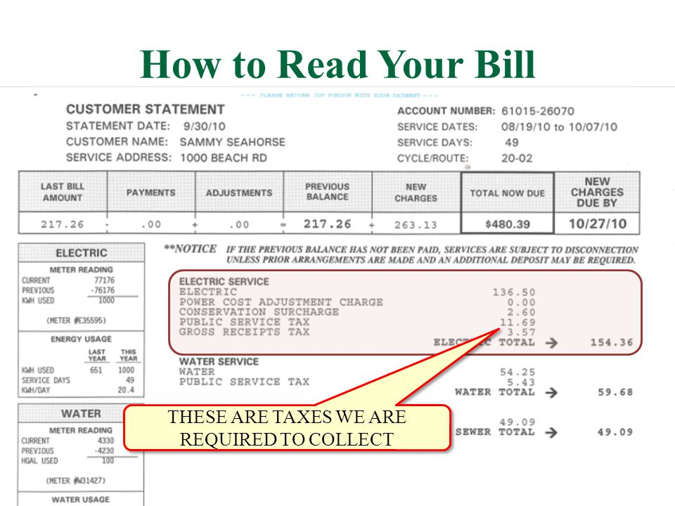 How to Read Your Bill THESE ARE TAXES WE ARE REQUIRED TO COLLECT