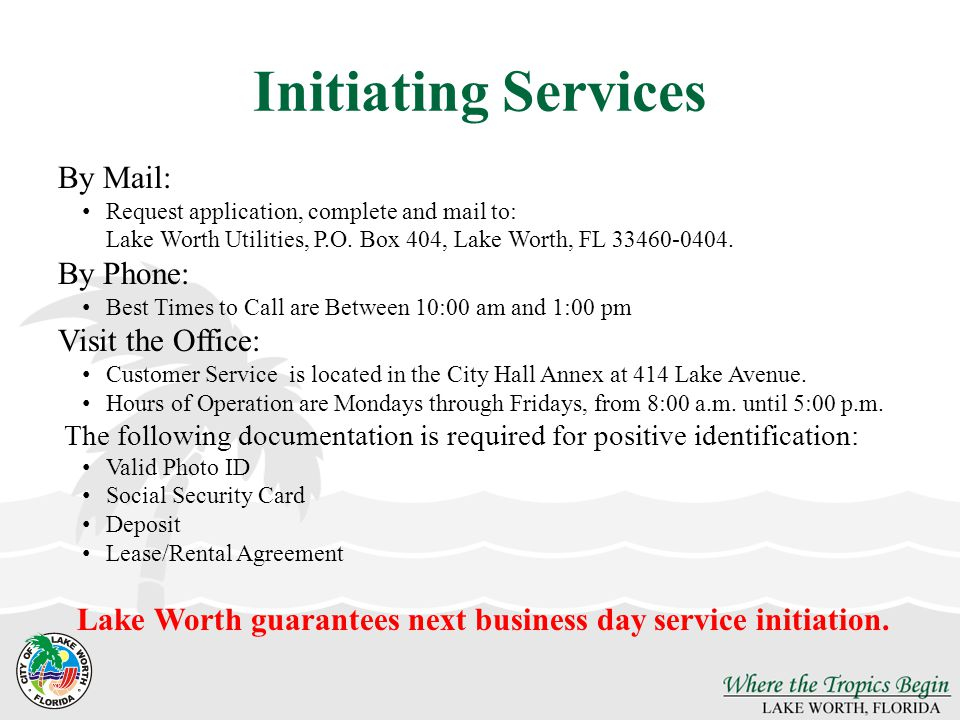 Initiating Services By Mail: Request application, complete and mail to: Lake Worth Utilities, P.O.