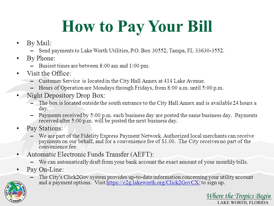 How to Pay Your Bill By Mail: – Send payments to Lake Worth Utilities, P.O.