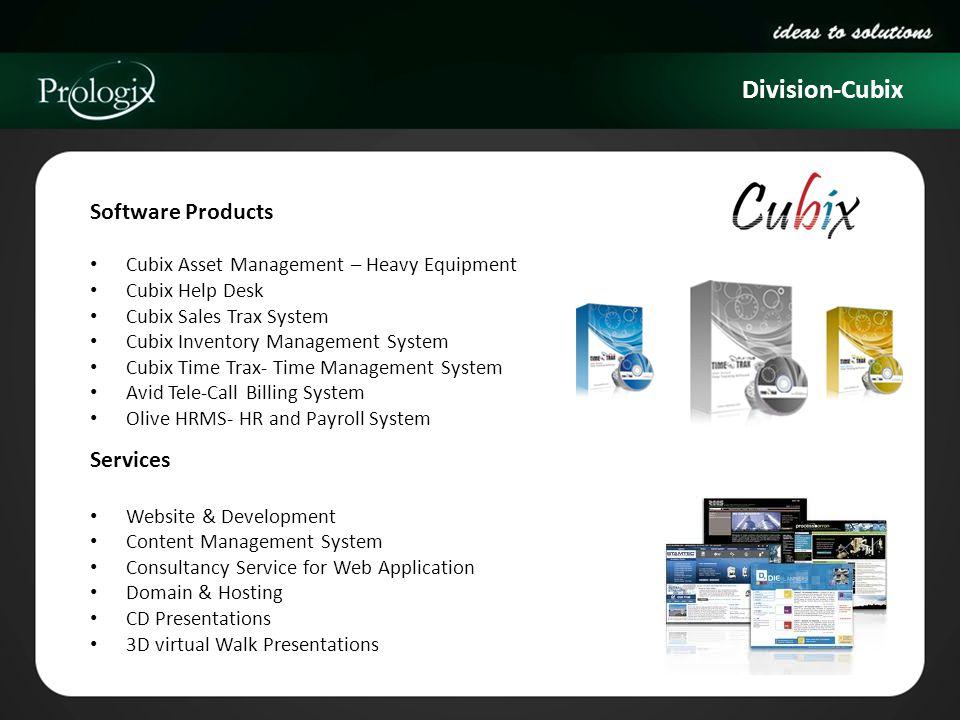 Division-Cubix Software Products Cubix Asset Management – Heavy Equipment Cubix Help Desk Cubix Sales Trax System Cubix Inventory Management System Cu