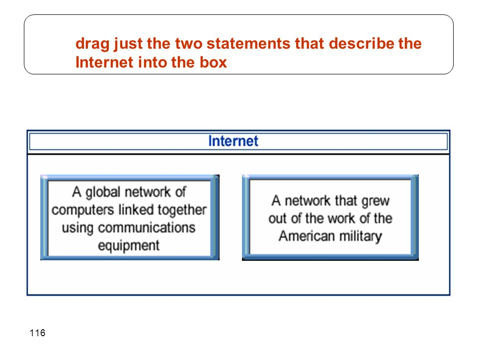 116 drag just the two statements that describe the Internet into the box