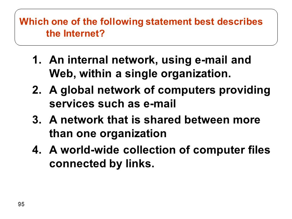 95 1.An internal network, using e-mail and Web, within a single organization. 2.A global network of computers providing services such as e-mail 3.A ne