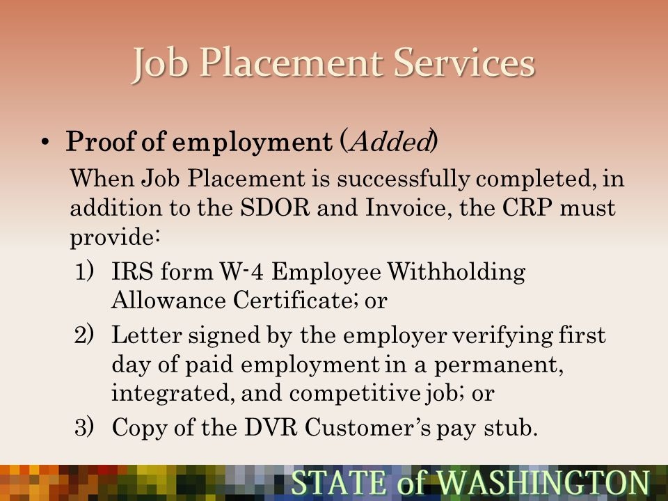 Job Placement Services Proof of employment (Added) When Job Placement is successfully completed, in addition to the SDOR and Invoice, the CRP must pro